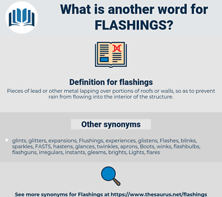 flashings, synonym flashings, another word for flashings, words like flashings, thesaurus flashings