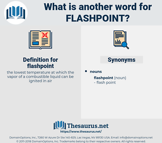 flashpoint, synonym flashpoint, another word for flashpoint, words like flashpoint, thesaurus flashpoint