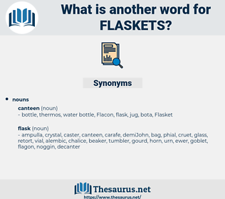 flaskets, synonym flaskets, another word for flaskets, words like flaskets, thesaurus flaskets