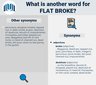 flat broke, synonym flat broke, another word for flat broke, words like flat broke, thesaurus flat broke