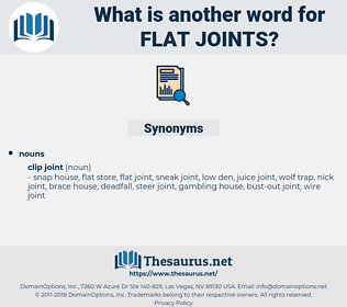 flat joints, synonym flat joints, another word for flat joints, words like flat joints, thesaurus flat joints