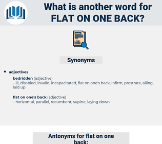 flat on one back, synonym flat on one back, another word for flat on one back, words like flat on one back, thesaurus flat on one back