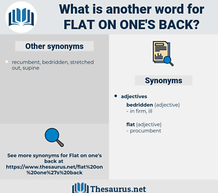 flat on one's back, synonym flat on one's back, another word for flat on one's back, words like flat on one's back, thesaurus flat on one's back