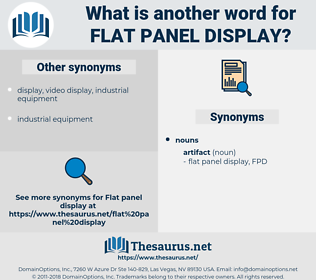 flat panel display, synonym flat panel display, another word for flat panel display, words like flat panel display, thesaurus flat panel display