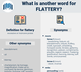 flattery, synonym flattery, another word for flattery, words like flattery, thesaurus flattery