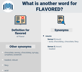 flavored, synonym flavored, another word for flavored, words like flavored, thesaurus flavored
