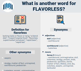 flavorless, synonym flavorless, another word for flavorless, words like flavorless, thesaurus flavorless