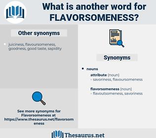 flavorsomeness, synonym flavorsomeness, another word for flavorsomeness, words like flavorsomeness, thesaurus flavorsomeness