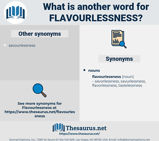 flavourlessness, synonym flavourlessness, another word for flavourlessness, words like flavourlessness, thesaurus flavourlessness