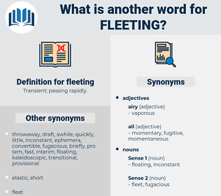 fleeting, synonym fleeting, another word for fleeting, words like fleeting, thesaurus fleeting