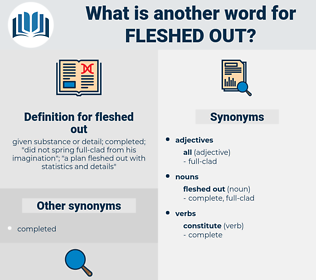 fleshed out, synonym fleshed out, another word for fleshed out, words like fleshed out, thesaurus fleshed out