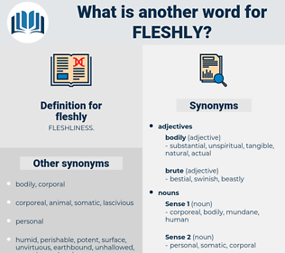 fleshly, synonym fleshly, another word for fleshly, words like fleshly, thesaurus fleshly
