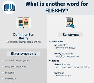 fleshy, synonym fleshy, another word for fleshy, words like fleshy, thesaurus fleshy