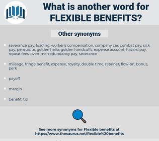 flexible benefits, synonym flexible benefits, another word for flexible benefits, words like flexible benefits, thesaurus flexible benefits