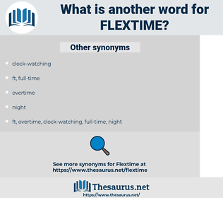flextime, synonym flextime, another word for flextime, words like flextime, thesaurus flextime