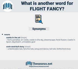flight fancy, synonym flight fancy, another word for flight fancy, words like flight fancy, thesaurus flight fancy