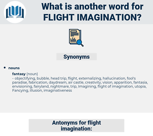 flight imagination, synonym flight imagination, another word for flight imagination, words like flight imagination, thesaurus flight imagination
