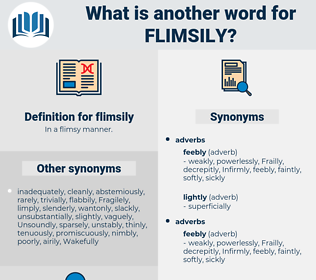 flimsily, synonym flimsily, another word for flimsily, words like flimsily, thesaurus flimsily
