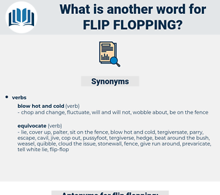 flip flopping, synonym flip flopping, another word for flip flopping, words like flip flopping, thesaurus flip flopping