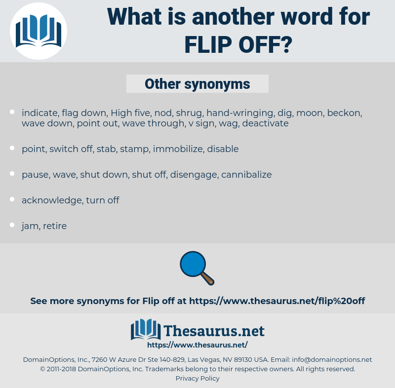 flip off, synonym flip off, another word for flip off, words like flip off, thesaurus flip off