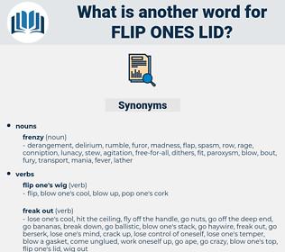 flip ones lid, synonym flip ones lid, another word for flip ones lid, words like flip ones lid, thesaurus flip ones lid
