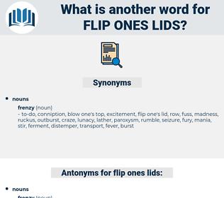 flip ones lids, synonym flip ones lids, another word for flip ones lids, words like flip ones lids, thesaurus flip ones lids