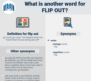 flip out, synonym flip out, another word for flip out, words like flip out, thesaurus flip out