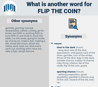 flip the coin, synonym flip the coin, another word for flip the coin, words like flip the coin, thesaurus flip the coin