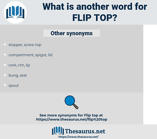 flip top, synonym flip top, another word for flip top, words like flip top, thesaurus flip top