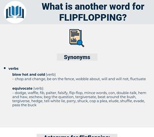 flipflopping, synonym flipflopping, another word for flipflopping, words like flipflopping, thesaurus flipflopping