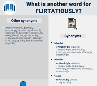 flirtatiously, synonym flirtatiously, another word for flirtatiously, words like flirtatiously, thesaurus flirtatiously