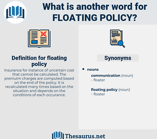 floating policy, synonym floating policy, another word for floating policy, words like floating policy, thesaurus floating policy