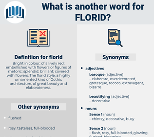 florid, synonym florid, another word for florid, words like florid, thesaurus florid