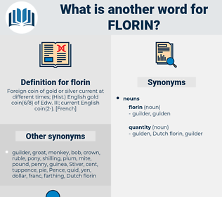 florin, synonym florin, another word for florin, words like florin, thesaurus florin