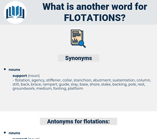 flotations, synonym flotations, another word for flotations, words like flotations, thesaurus flotations
