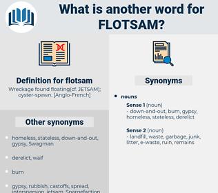 flotsam, synonym flotsam, another word for flotsam, words like flotsam, thesaurus flotsam
