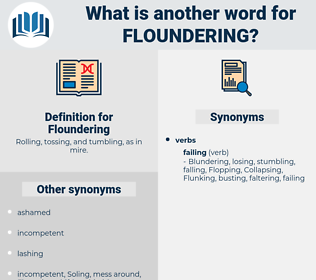 Floundering, synonym Floundering, another word for Floundering, words like Floundering, thesaurus Floundering
