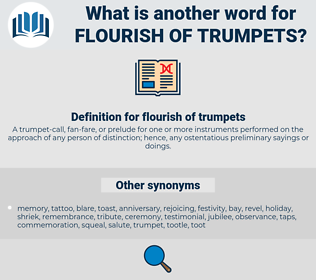 flourish of trumpets, synonym flourish of trumpets, another word for flourish of trumpets, words like flourish of trumpets, thesaurus flourish of trumpets