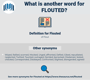 Flouted, synonym Flouted, another word for Flouted, words like Flouted, thesaurus Flouted