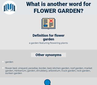flower garden, synonym flower garden, another word for flower garden, words like flower garden, thesaurus flower garden