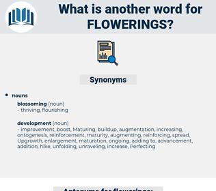 flowerings, synonym flowerings, another word for flowerings, words like flowerings, thesaurus flowerings