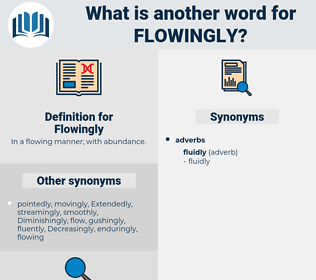 Flowingly, synonym Flowingly, another word for Flowingly, words like Flowingly, thesaurus Flowingly