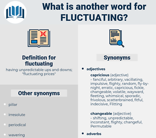 fluctuating, synonym fluctuating, another word for fluctuating, words like fluctuating, thesaurus fluctuating