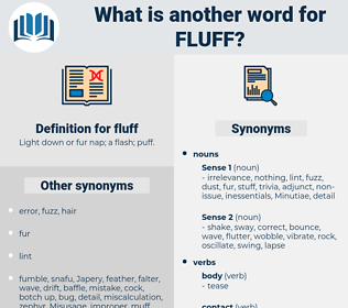 fluff, synonym fluff, another word for fluff, words like fluff, thesaurus fluff