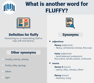 fluffy, synonym fluffy, another word for fluffy, words like fluffy, thesaurus fluffy