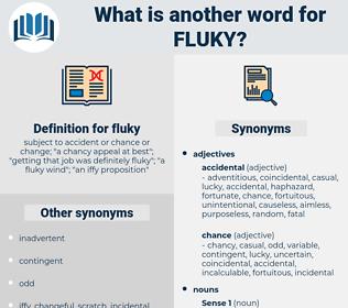 fluky, synonym fluky, another word for fluky, words like fluky, thesaurus fluky
