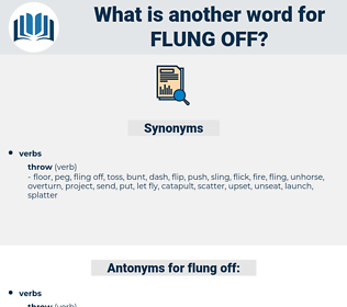 flung off, synonym flung off, another word for flung off, words like flung off, thesaurus flung off