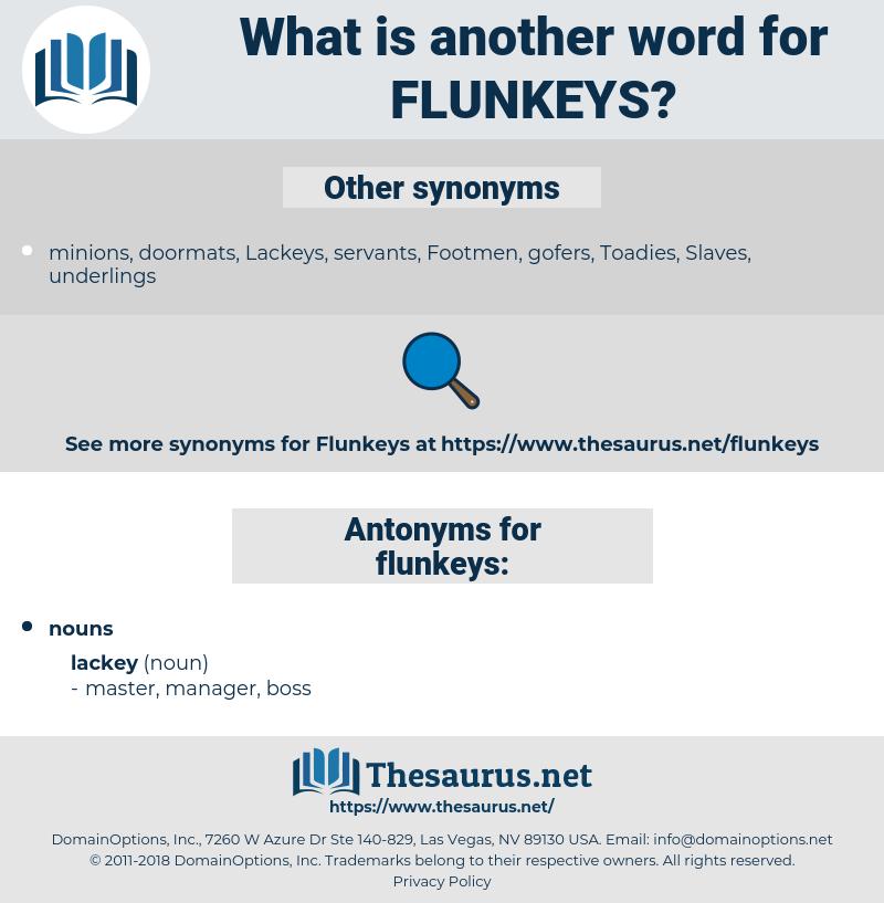 flunkeys, synonym flunkeys, another word for flunkeys, words like flunkeys, thesaurus flunkeys