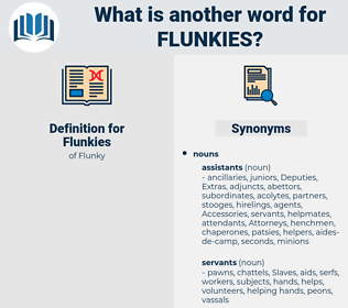 Flunkies, synonym Flunkies, another word for Flunkies, words like Flunkies, thesaurus Flunkies