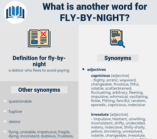 fly by night, synonym fly by night, another word for fly by night, words like fly by night, thesaurus fly by night